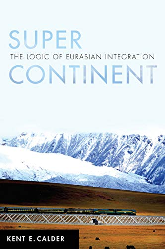Image of Super Continent: The Logic of Eurasian Integration