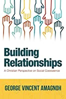 Building Relationships: A Christian Perspective on Social Coexistence