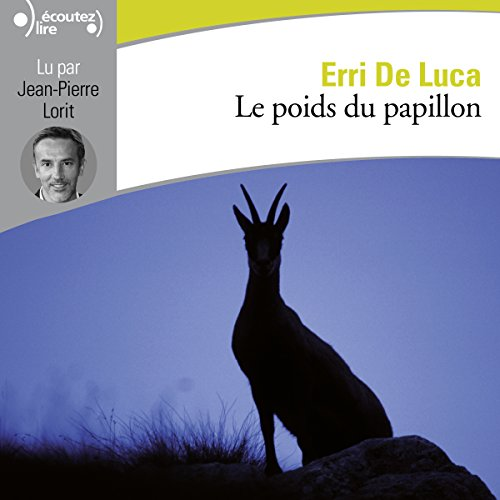 Le poids du papillon                   By:                                                                                                                                 Erri De Luca                               Narrated by:                                                                                                                                 Jean-Pierre Lorit                      Length: 1 hr and 17 mins     Not rated yet     Overall 0.0