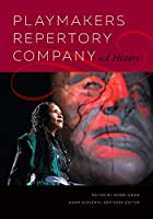 Playmakers Repertory Company: A History