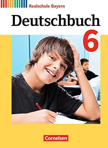 Deutschbuch - Realschule Bayern 2017: 6. Jahrgangsstufe - Schülerbuch (Deutschbuch - Sprach- und Lesebuch / Realschule Bayern 2017)