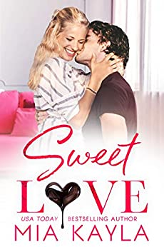 Sweet Love: A Sweet and Sexy Office Romance by [Mia Kayla]