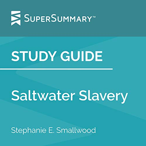 Study Guide: Saltwater Slavery by Stephanie E. Smallwood Audiobook By SuperSummary cover art