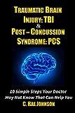 Traumatic Brain Injury: TBI & Post-Concussion Syndrome: PCS 10 Simple...