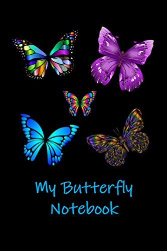 My Butterfly Notebook: A Butterfly Themed Thoughtful Gift For Butterfly Lovers. 6X9 Blank Lined Notebook / Journal V13. To Write, Take Notes, Sketch, ... Track Exercise And Quickly Write Down Ideas