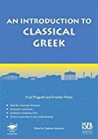 An Introduction to Classical Greek by Fred Pragnell(2012-10-31)