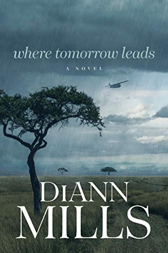 Where Tomorrow Leads (Hope of Sudan Book 2) by [DiAnn Mills]