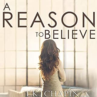 A Reason to Believe     An Inspirational Romance (A Reason to Love, Book 2)              By:                                                                                                                                 T.K. Chapin                               Narrated by:                                                                                                                                 Lisa Negron                      Length: 8 hrs and 24 mins     Not rated yet     Overall 0.0