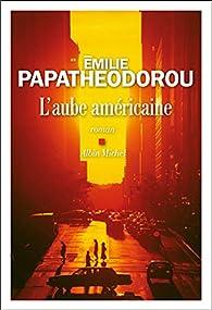 L'aube américaine par Emilie Papatheodorou