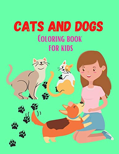 Cats and Dogs Coloring book: For Kids