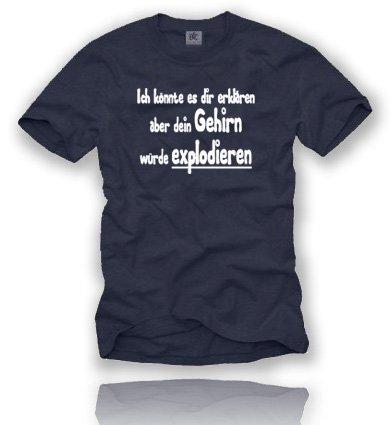 Comedy Shirts ICH KÖNNTE DIR ES ERKLÄREN Aber Dein GEHIRN WÜRDE EXPLODIEREN. Herren T-Shirt T-Shirt Größe XXL - Navy/Weiss