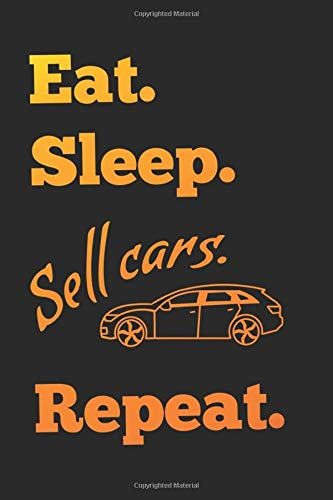 Eat Sleep Sell Cars Repeat: Motiv