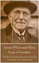 James Whitcomb Riley - Songs of Friendship: