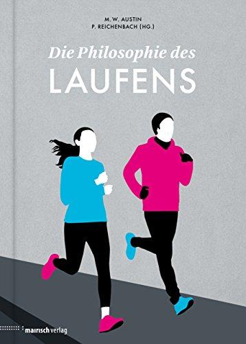 Die Philosophie des Laufens (Die Philosophie des Sports)