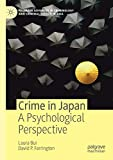 Crime in Japan: A Psychological Perspective (Palgrave Advances in Criminology and Criminal Justice in Asia)