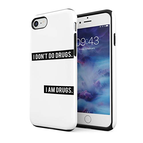 Maceste I Dont Do Drugs I Am Drugs Compatible with iPhone 7/8 /SE 2020 Silicone Inner & Outer Hard PC Shell 2 Piece Hybrid Armor Case Cover