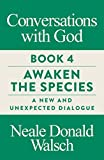 Walsch, N: Conversations with God, Book 4