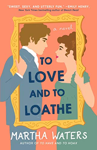 To Love and to Loathe: A Novel (2) (The Regency Vows)