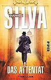 Das Attentat (Gabriel-Allon-Reihe 12): Thriller - Daniel Silva