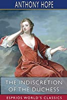 The Indiscretion of the Duchess (Esprios Classics)