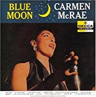 Blue Moon by Carmen Mcrae (2007-12-15)