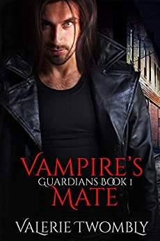 Vampire's Mate (Guardians Book 1) by [Valerie Twombly]