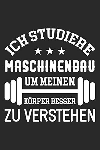 Ich Studiere Maschinenbau Um Meinen Körper Besser Zu Verstehen: Din A5 Heft (Liniert) Mit Linien Für Maschinenbauer | Notizbuch Tagebuch Planer ... Journal Maschinenbau Student Notebook