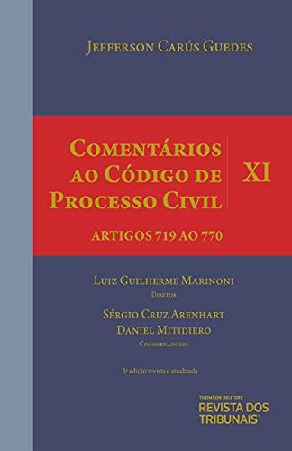 Comentários ao Código de Processo Civil - Volume Xi - Artigos 719 ao 770 - 3º Edição