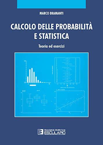 Calcolo delle probabilità e statistica. Teoria ed esercizi