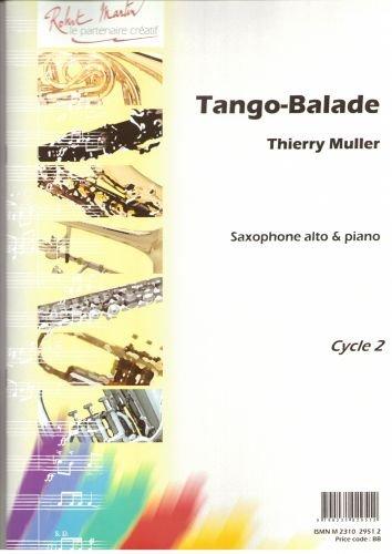 ROBERT MARTIN MULLER T. - TANGO BALADE Klassische Noten Saxophon
