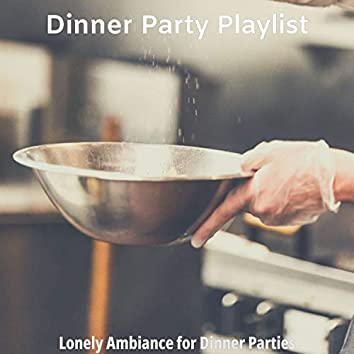 Lonely Ambiance for Dinner Parties