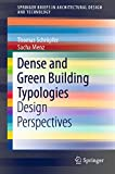 Dense and Green Building Typologies: Design Perspectives (SpringerBriefs in Architectural Design and Technology) (English Edition)