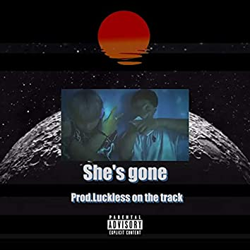 She's Gone (feat. Luckless Part)