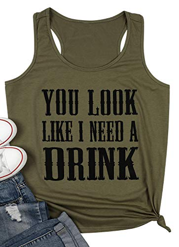 Country Music Tank Top for Women You Look Like I Need a Drink Vest Sleeveless Beer Festival Party Shirt Size XL (Army Green)