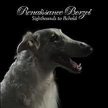 Renaissance Borzoi: Sighthounds to Behold