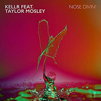 Nose Divin' (feat. Taylor Mosley)