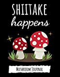 Shiitake Happens: Cute College Ruled Mushroom Journal / Notebook / Notepad, Gifts For Mushrooms Lovers, Perfect For School