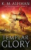 Templar Glory: The Road to Jerusalem (The Brotherhood Book 5)