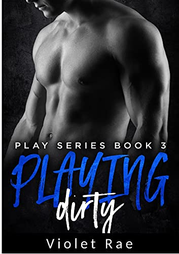 Playing Dirty (A Mature Couple Steamy Instalove Novel) (The Play Series)