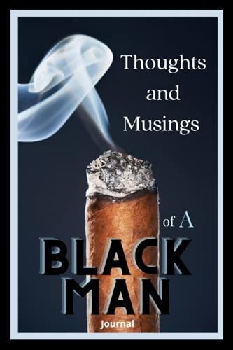 Thoughts & Musings of a Black Man: A Journal