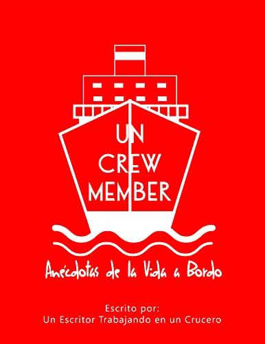 Un Crew Member: Anécdotas de la vida a bodo (Spanish Edition)