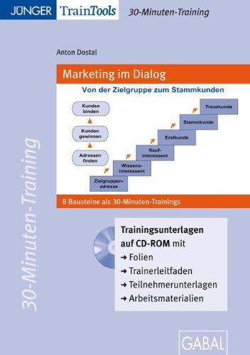 Marketing im Dialog, CD-ROM 8 Bausteine als 30-Minuten-Training. Mit Trainingsmaterialien