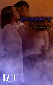 First Down by [M.T. Dixon]