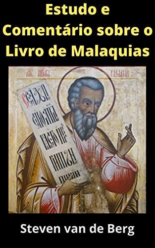 Estudo e Comentário sobre o Livro de Malaquias: O Mensageiro do Senhor dos Exércitos