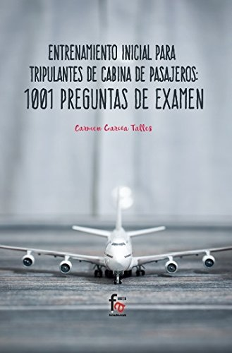 Entrenamiento Inicial para Tripulante de Cabina de Pasajeros, 1001 Preguntas de Examen, Colección Cciencias Sanitarias