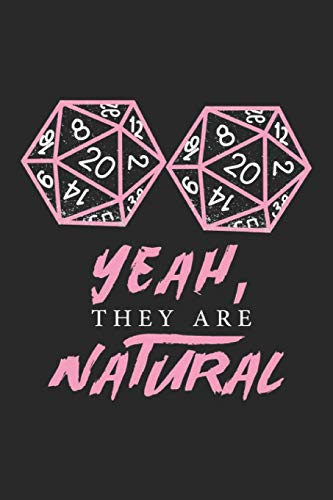 Preisvergleich Produktbild Yeah They Are Natural: DND Nerd and Geek Notebook Nerdy Humor Joke Geeky Journal for Gamers,  Gamer Girl,  Gaming,  office colleagues,  coworkers,  your ... and To-Do lists, Dot Grid notebook,  120 pages