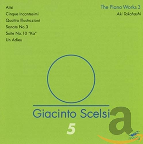 Scelsi Edition, vol. 5 : uvres pour piano III