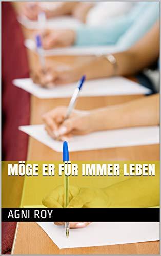 Möge er für immer leben (German Edition)