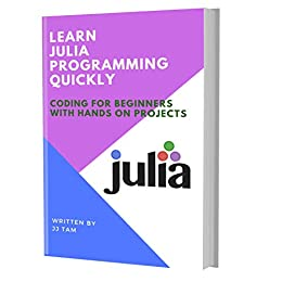 LEARN JULIA PROGRAMMING QUICKLY