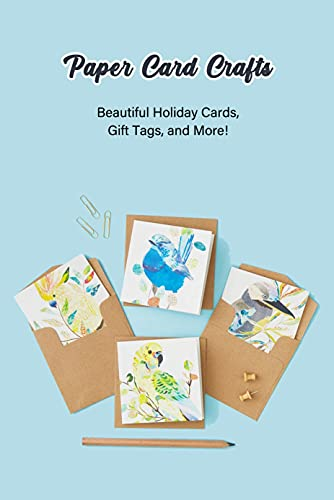 Paper Card Crafts: Beautiful Holiday Cards, Gift Tags, and More!: Gift Card for Beginner (English Edition)